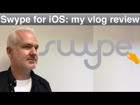 Swype for iOS - my vlog review