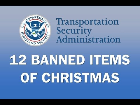 The TSA s 12 Banned Items of Christmas