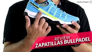 video Review Zapatillas Padel Bullpadel 2016