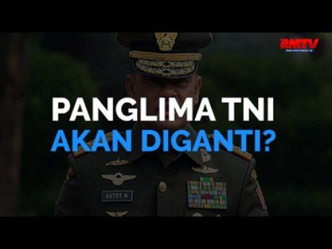 Panglima TNI Akan Diganti?