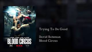 Nonton Trying To Do Good - Blood Circus (Original Motion Picture Score) Film Subtitle Indonesia Streaming Movie Download