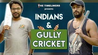 Video Indians & Gully Cricket | The Timeliners MP3, 3GP, MP4, WEBM, AVI, FLV Mei 2018