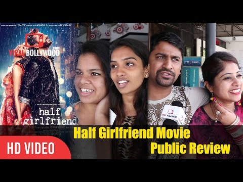 Half Girlfriend Public Movie Review | First Day First Show Review | Shraddha Kapoor, Arjun Kapoor