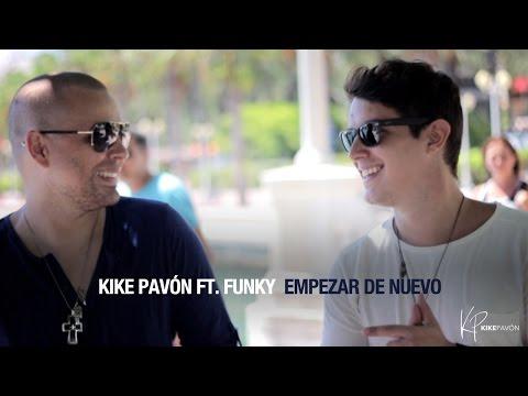 Kike Pavón ft. Funky - Empezar de Nuevo (Video Oficial) (видео)