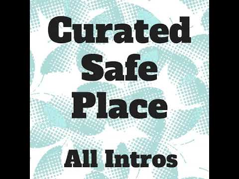 699 - Curated Safe Place - All Intros