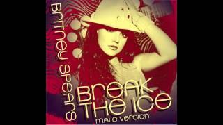 Britney Spears - Break The Ice (Male Version) + LYRICS