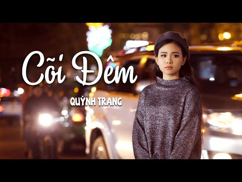 Cõi Đêm - Quỳnh Trang [4K MV Official] - Thời lượng: 5 phút và 35 giây.