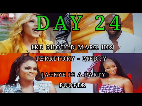 #BBNAIJA REUNION 2020 DAY 24¦¦#MERCY - I DANCED WITH GUYS TO PROVOKE #IKE¦¦#Jackye is a Party Pooper