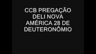 CCB PREGAÇÃO DELI NOVA AMÉRICA 28 DE DEUTERONÔMIO