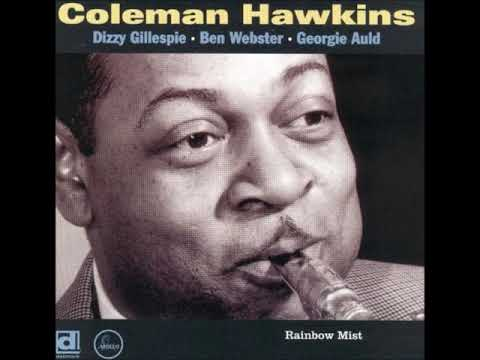 Coleman Hawkins – Rainbow Mist (Full Album)