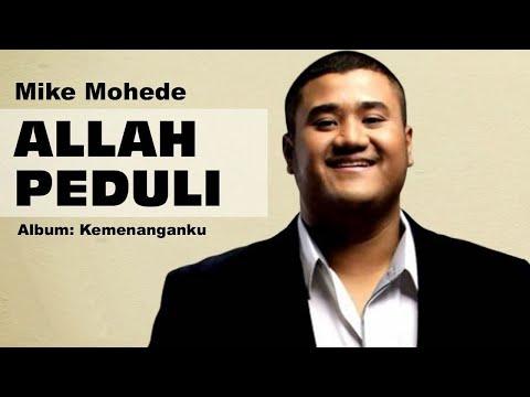 Allah Peduli Mp3 Mike Mohede