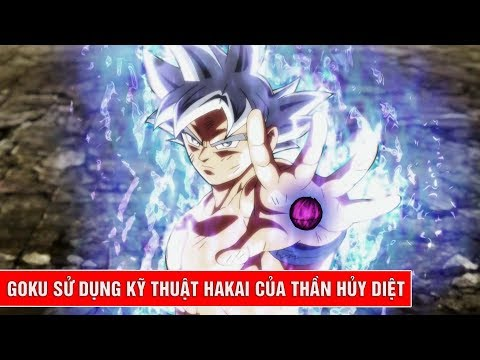 Dragon Ball Super lộ ảnh xác nhận Goku sở hữu kĩ thuật Hakai - kĩ thuật mạnh mẽ của thần huỷ diệt - Thời lượng: 4:10.