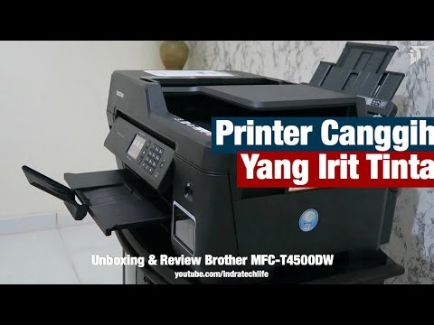 Inikah The Next Level Printer Untuk Saat Ini ? - Review Brother MFC-T4500DW by iTechlife