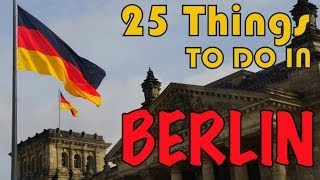 Video 25 Things to do in Berlin, Germany Travel Guide MP3, 3GP, MP4, WEBM, AVI, FLV November 2018
