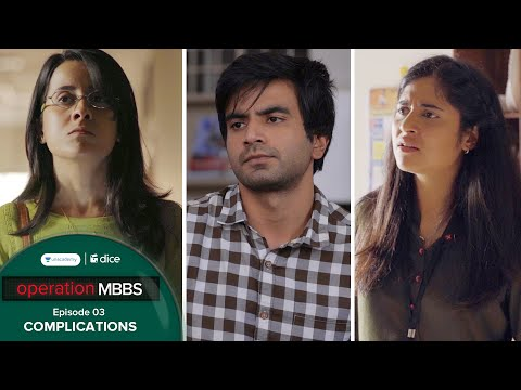 Dice Media | Operation MBBS | Web Series | Episode 3 - Complications ft. Ayush Mehra