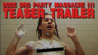 Nonton Dude Bro Party Massacre III - Teaser Trailer Film Subtitle Indonesia Streaming Movie Download