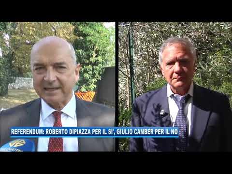 18/09/2020 - REFERENDUM: ROBERTO DIPIAZZA PER IL SI', GIULIO CAMBER PER IL NO