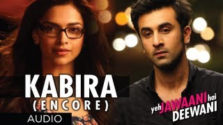 Kabira (Encore) - Song Audio - Yeh Jawaani Hai Deewani