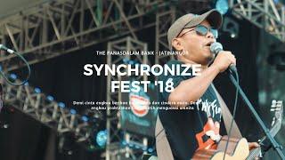 The Panasdalam Bank - Jatinangor oh Jatinangor (Synchronize Fest 2018)