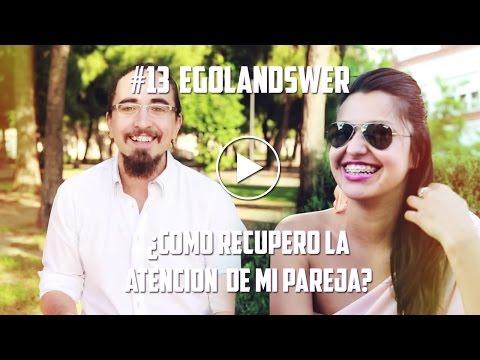 Egolandswer #13: ¿Cómo recuperar la atención de mi pareja?