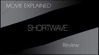 Nonton Shortwave (2016 Horror Movie) Explained! Film Subtitle Indonesia Streaming Movie Download