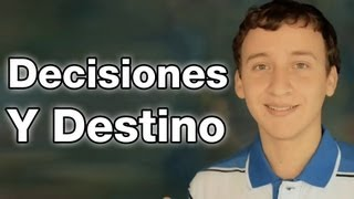 Video: Decisiones Y Destino - Desarrollo Personal