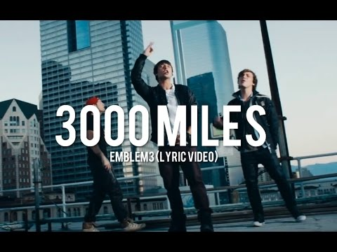 3000 Miles - Emblem3 (Lyric Video)