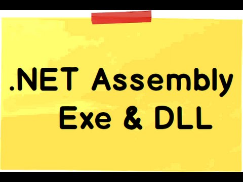 C# beginners :- Assembly , EXE and DLL