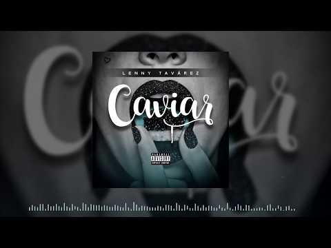Caviar (Audio) - Lenny Tavarez  (Video)
