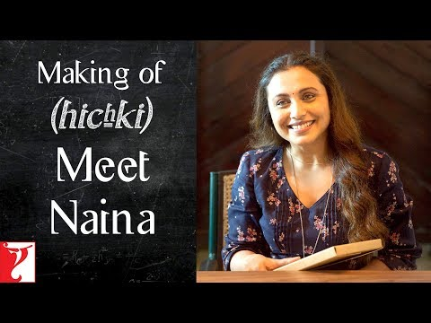 Making of Hichki - Meet Naina | Rani Mukerji