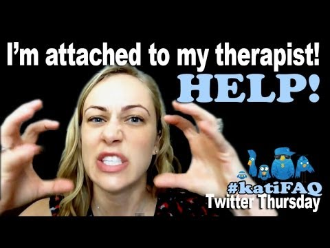 I'm Attached To My Therapist!! Help! Twitter Thursday! #KatiFAQ