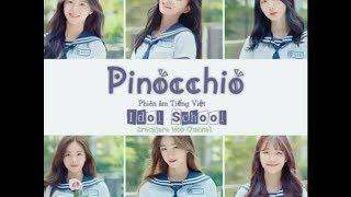 [Phiên âm Tiếng Việt] Pinocchio - Idol school (박지원,박소명,이채영,유지나,이나경,백지헌)
