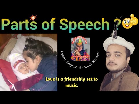 PARTS OF SPEECH IN ENGLISH  ?  -  All in One video / Shafiq Ahmed / Mastuj / Chitral