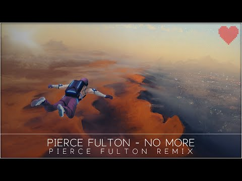 Pierce Fulton - No More (Pierce Fulton Remix)