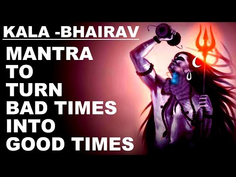 Video KALA BHAIRAV MANTRA TO TURN BAD TIMES INTO GOOD TIMES : VERY POWERFUL SHIVA MANTRA: MUST TRY ! download in MP3, 3GP, MP4, WEBM, AVI, FLV January 2017