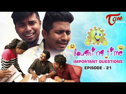 Laughing Time | Important Questions | Episode 21 | by Ravi Ganjam | #TeluguComedyWebSeries