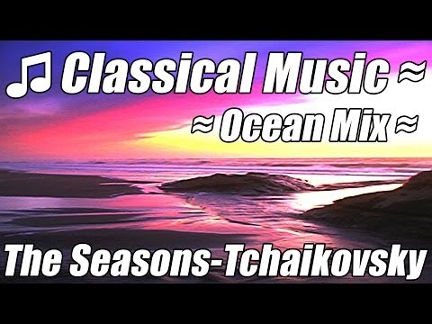 Relax Classical Music for studying reading Playlist Tchaikovsky Concentrate Focus Brain Ocean  Mix