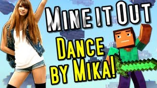 """""""Mine It Out"""" Minecraft Song - DANCE by Mika!"""