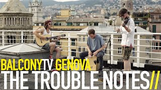 THE TROUBLE NOTES - LOSE YOUR TIES (BalconyTV)