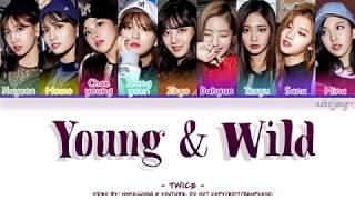 Video TWICE (트와이스) – YOUNG & WILD (Color Coded Lyrics Eng/Rom/Han/가사) MP3, 3GP, MP4, WEBM, AVI, FLV Januari 2019