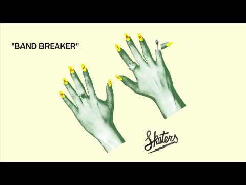 SKATERS - Band Breaker [Official Audio]