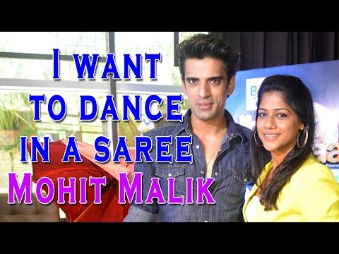 I want to dance in a saree : Mohit Malik