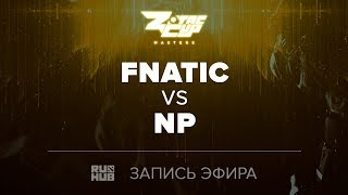 Fnatic vs Team NP, ZOTAC Masters Finals [Lex, 4ce]