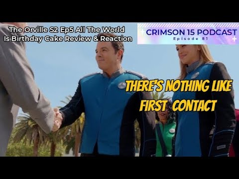The Orville Season 2 Episode 5 All The World  Is Birthday Cake Review & Reaction