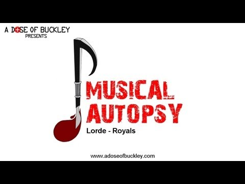 Musical Autopsy: Lorde - Royals