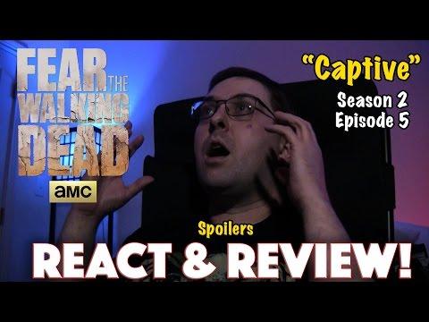 "REACT & REVIEW! Fear the Walking Dead ""Captive"" Season 2 Episode 5"