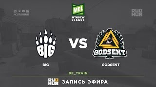Godsent vs Big - ESEA Premier Season 24 - de_train [Davidokkk, Kasunagi]