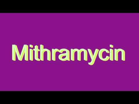How to Pronounce Mithramycin