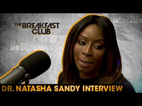 Dr. Natasha Sandy Interview At The Breakfast Club Power 105.1 (05/23/2016)