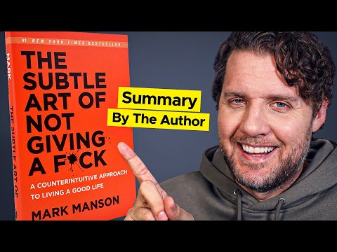 The Subtle Art of Not Giving a F*ck - Summarized by the Author